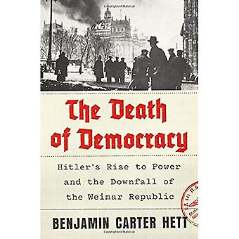 The Death of Democracy:�Hitler's Rise to Power and the�Downfall of the Weimar�Republic