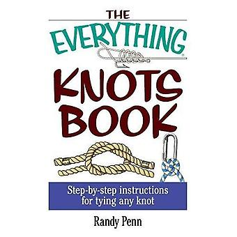 The Everything Knots Book: Step-By-Step Instructions for Tying Any Knot (Everything (Hobbies & Games))
