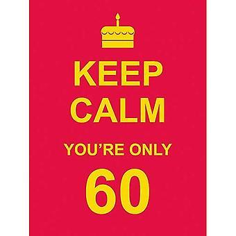 Garder calme vous êtes seulement 60
