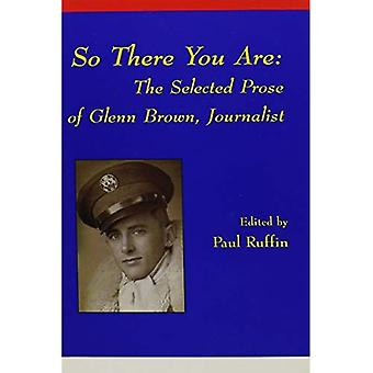 So There You Are: The Selected Prose of Glenn Brown, Journalist