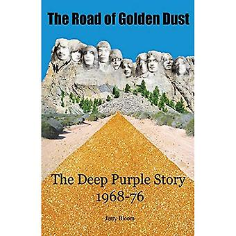 The Road of Golden Dust: The Deep Purple Story 1968-76