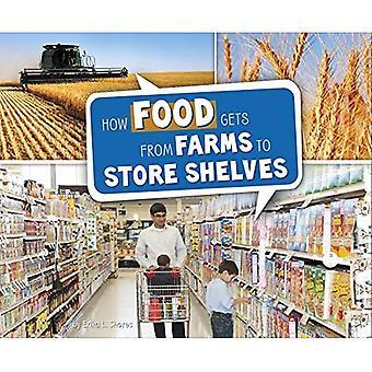 Hoe voedsel krijgt van boerderijen te winkel schappen (Pebble Plus: hier naar daar)