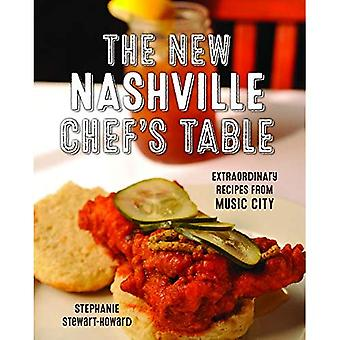 The New Nashville Chef's Table: Extraordinary Recipes� From Music City