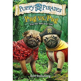 Puppy Pirates #6: Pug vs Pug
