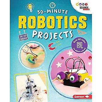 30-Minute Robotics Projects (30-Minute Makers)