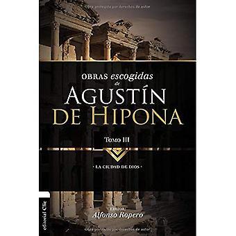 Obras Escogidas de augusti n de Hipona, Tomo 3: La Ciudad de Dios (Coleccion Patristica)