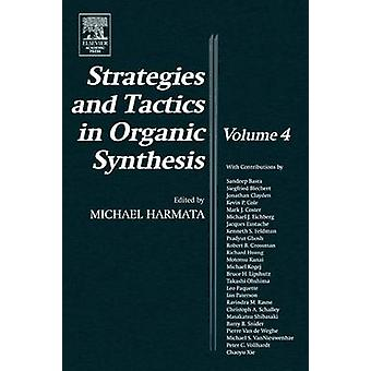 Strategies and Tactics in Organic Synthesis by Harmata & Michael