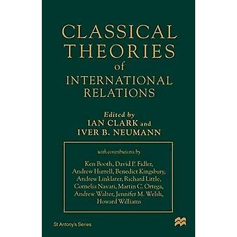 Classical Theories of International Relations by Clark & Ian