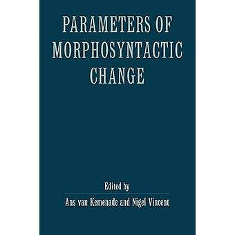 Parameters Morphosyntactic Change by Vankemenade & Ans