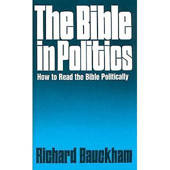 Die Bibel in der Politik von Bauckham & Richard