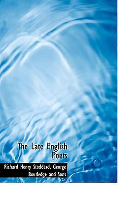 The Late English Poets by Stoddard & Richard Henry