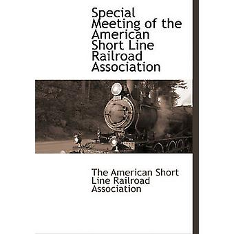 Særlige møde i American kort Line Railroad Association af American kort Line Railroad Associa