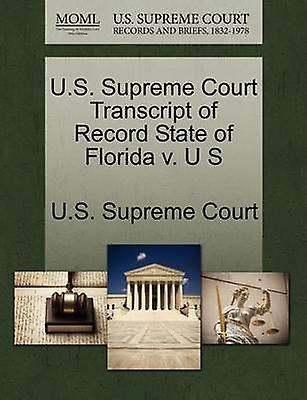 U.S. Supreme Court Transcript of Record State of Florida v. U S by U.S. Supreme Court