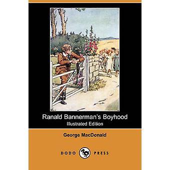 Ranald Bannermans Boyhood Illustrated Edition Dodo Press by MacDonald & George