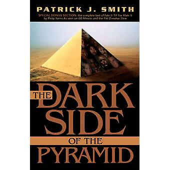 The Dark Side of the Pyramid by Smith & Patrick J.