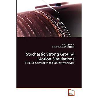 Stokastinen vahva Ground Motion simulaatiot by Ugurhan & Beliz