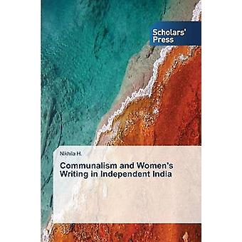 Communalism and Womens Writing in Independent India by H. Nikhila