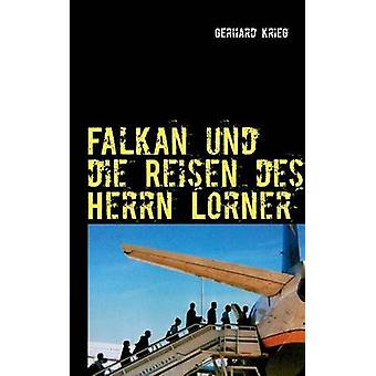 Falkan Und Die Reisen Des Herrn Lorner por Krieg & Gerhard