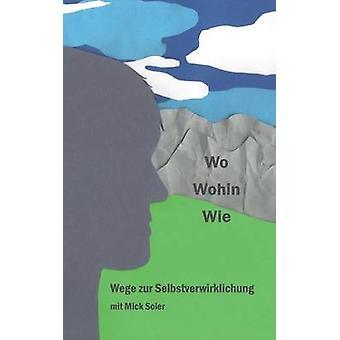 Wege zur Selbstverwirklichung por Soier & Mick