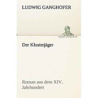 Der Klosterjager par Ganghofer & Ludwig