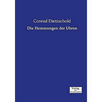 Die Hemmungen der Uhren by Dietzschold & Conrad