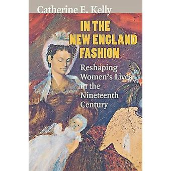 In the New England Fashion - Reshaping Women's Lives in the Nineteenth