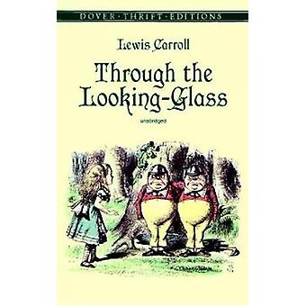 Through the Looking-Glass by Lewis Carroll - 9780486408781 Book