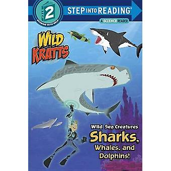 Wild Sea Creatures - Sharks - Whales and Dolphins! by Chris Kratt - Ma