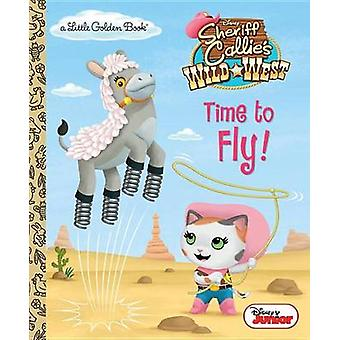 Time to Fly! (Disney Junior - Sheriff Callie's Wild West) by Andrea Po