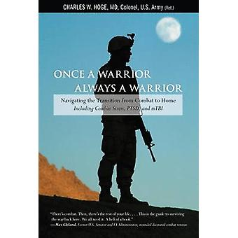 Once a Warrior-Always a Warrior - Navigating the Transition from Comba