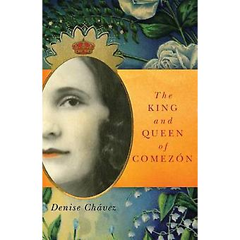 The King and Queen of Comezon by Denise Chavez - 9780806144832 Book