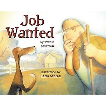 Job Wanted by Teresa Bateman - Chris Sheban - Chris Sheban - 97808234