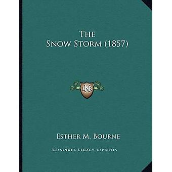 The Snow Storm (1857) by Esther M Bourne - 9781163923719 Book