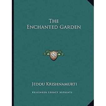 The Enchanted Garden by Jeddu Krishnamurti - 9781163036105 Book