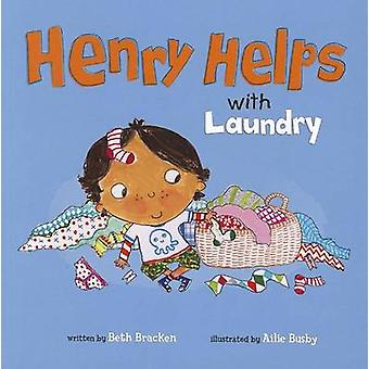 Henry Helps with Laundry by Beth Bracken - Ailie Busby - 978140487674