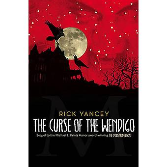 The Curse of the Wendigo by Rick Yancey - 9781416984504 Book