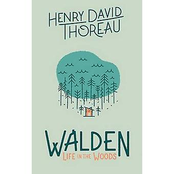 Walden - Life in the Woods by Henry David Thoreau - 9781423646792 Book
