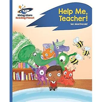 Reading Planet - Help Me - Teacher! - Blue - Rocket Phonics by Ian Mac