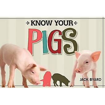Know Your Pigs by Jack Byard - 9781565236110 Book