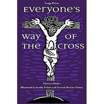Everyone's Way of the Cross (3rd large type edition) by Clarence Enzl