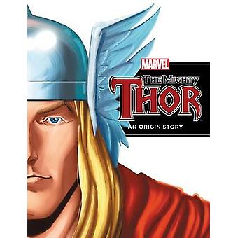 The Mighty Thor - An Origin Story by Rich Thomas - Jeff Clark - 978161