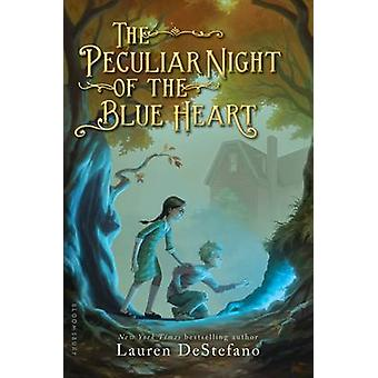 The Peculiar Night of the Blue Heart by Lauren DeStefano - 9781619636