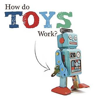 How Do Toys Work? by Joanna Brundle - 9781910512906 Book