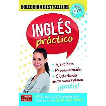 Ingles Practico / Practical English - Coleccion Bestsellers by Aguilar