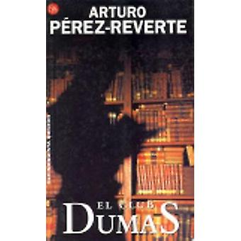 El Club Dumas by Arturo Perez-Reverte - 9788490628348 Book
