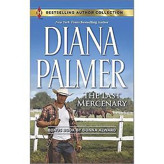 The Last Mercenary - The Last Mercenary/Her Lone Cowboy by Diana Palme