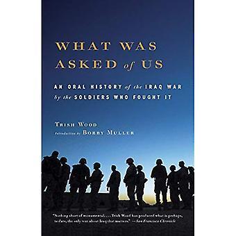 Ce qui nous a été demandé : Une histoire orale de la guerre en Irak par les soldats qui l'ont combattue