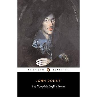 The Complete English Poems by John Donne & Albert James Smith