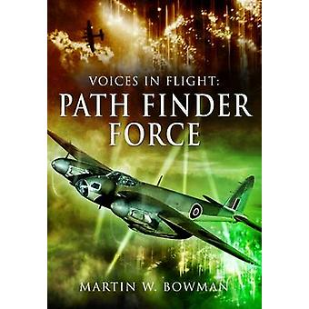 Voices in Flight Pathfinder Air Force by Martin Bowman