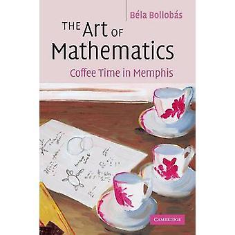 Art of Mathematics by Bela Bollobas